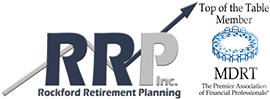 Rockford Retirement Planning, Inc. and TOP of the Table Memeber MDRT The Premier Association of Financial Professionals®